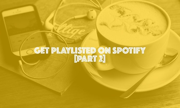 7 Spotify Playlisters That Want Your Music & How To Submit Music For